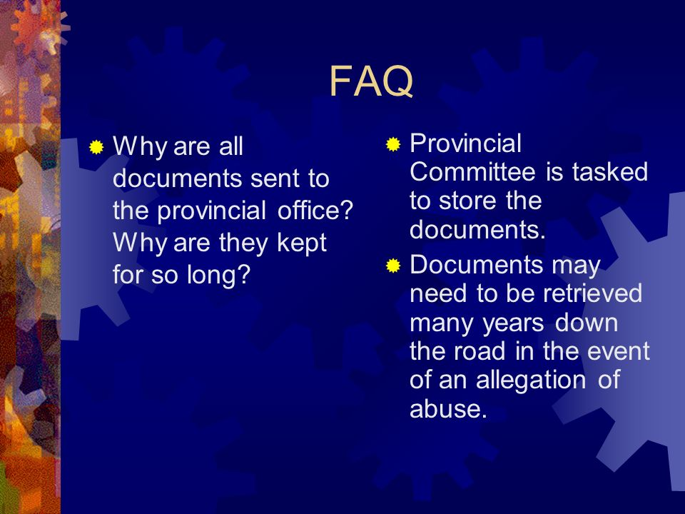 FAQ Why are all documents sent to the provincial office.