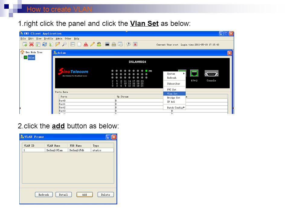 How to create VLAN 1.right click the panel and click the Vlan Set as below: 2.click the add button as below: