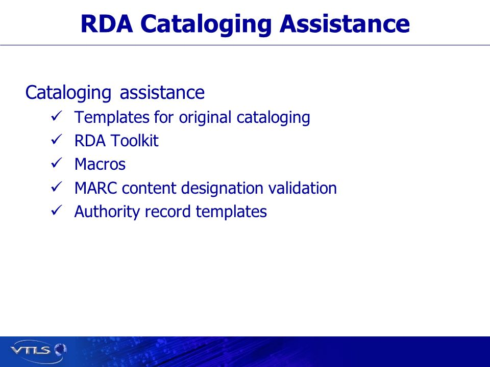 RDA Cataloging Assistance Cataloging assistance Templates for original cataloging RDA Toolkit Macros MARC content designation validation Authority record templates