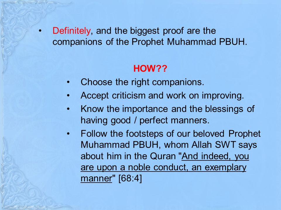 Definitely, and the biggest proof are the companions of the Prophet Muhammad PBUH.