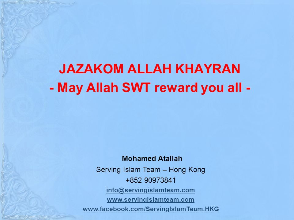 JAZAKOM ALLAH KHAYRAN - May Allah SWT reward you all - Mohamed Atallah Serving Islam Team – Hong Kong