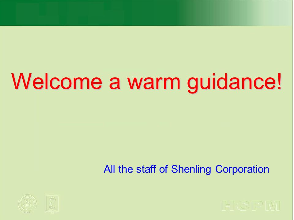 Welcome a warm guidance! All the staff of Shenling Corporation