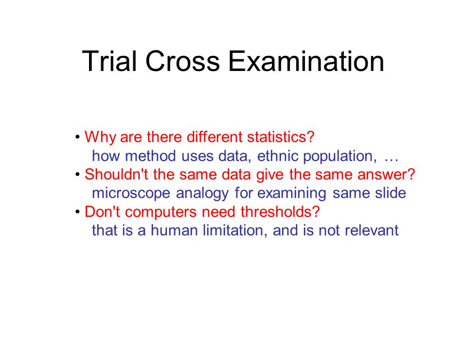 Trial Cross Examination Why are there different statistics.