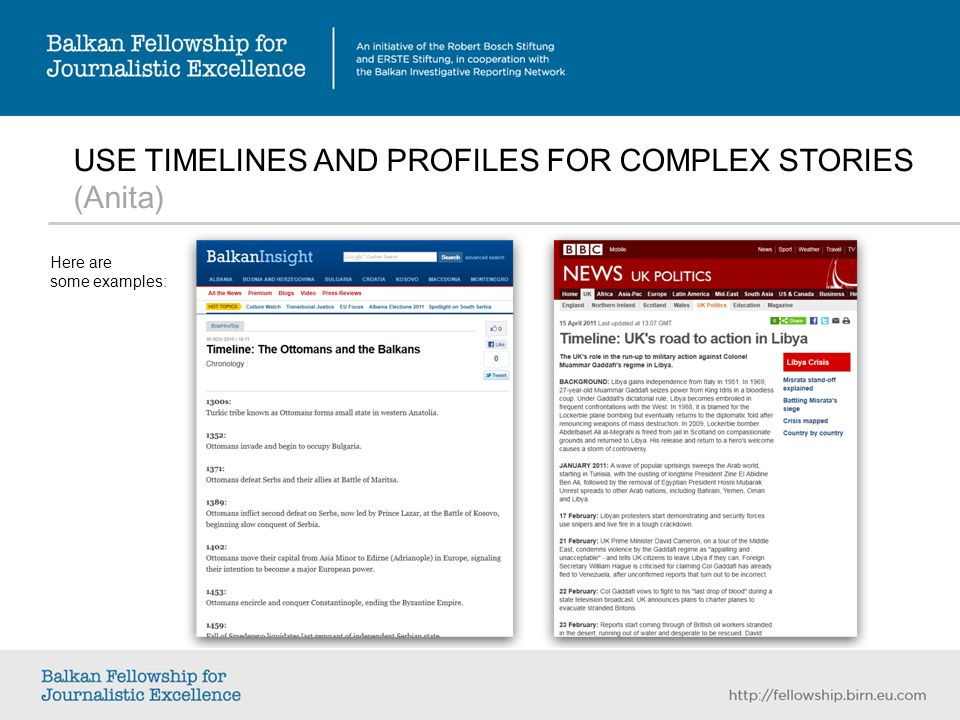 USE TIMELINES AND PROFILES FOR COMPLEX STORIES (Anita) Here are some examples: