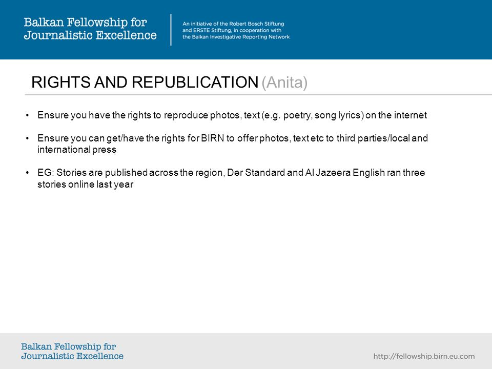 RIGHTS AND REPUBLICATION (Anita) Ensure you have the rights to reproduce photos, text (e.g.