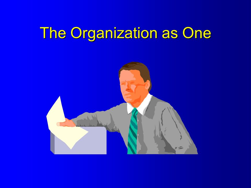 The Organization as One