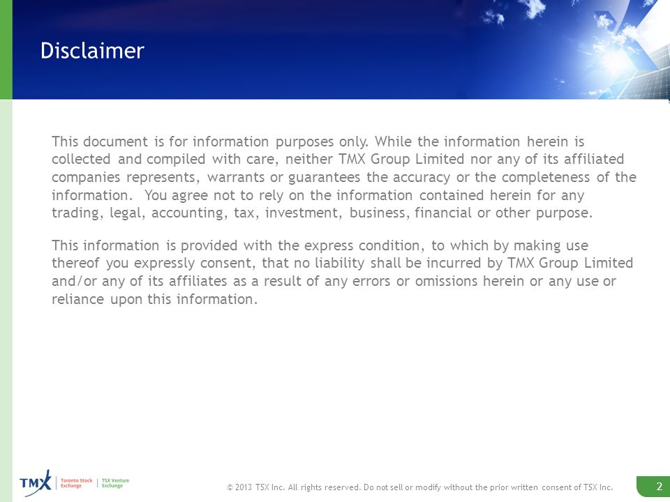 Disclaimer 2 © 2013 TSX Inc. All rights reserved.