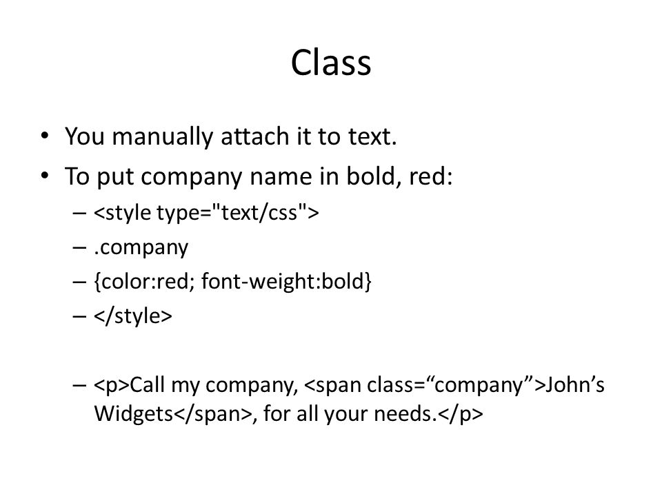 Class You manually attach it to text.