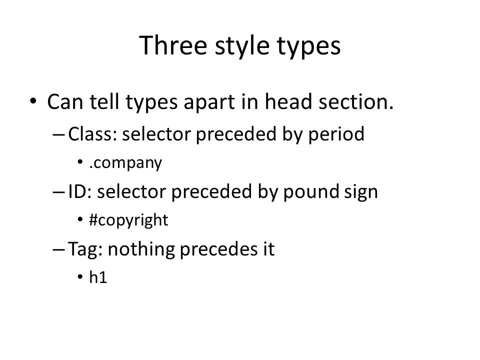 Three style types Can tell types apart in head section.