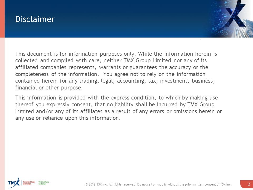Disclaimer 2 © 2012 TSX Inc. All rights reserved.