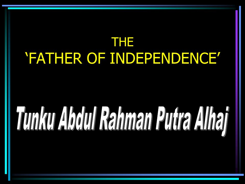 THE FATHER OF INDEPENDENCE