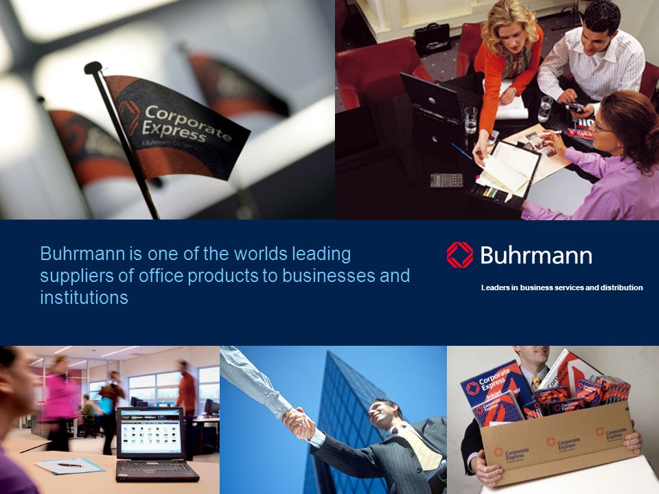 Leaders in business services and distribution Buhrmann is one of the worlds leading suppliers of office products to businesses and institutions