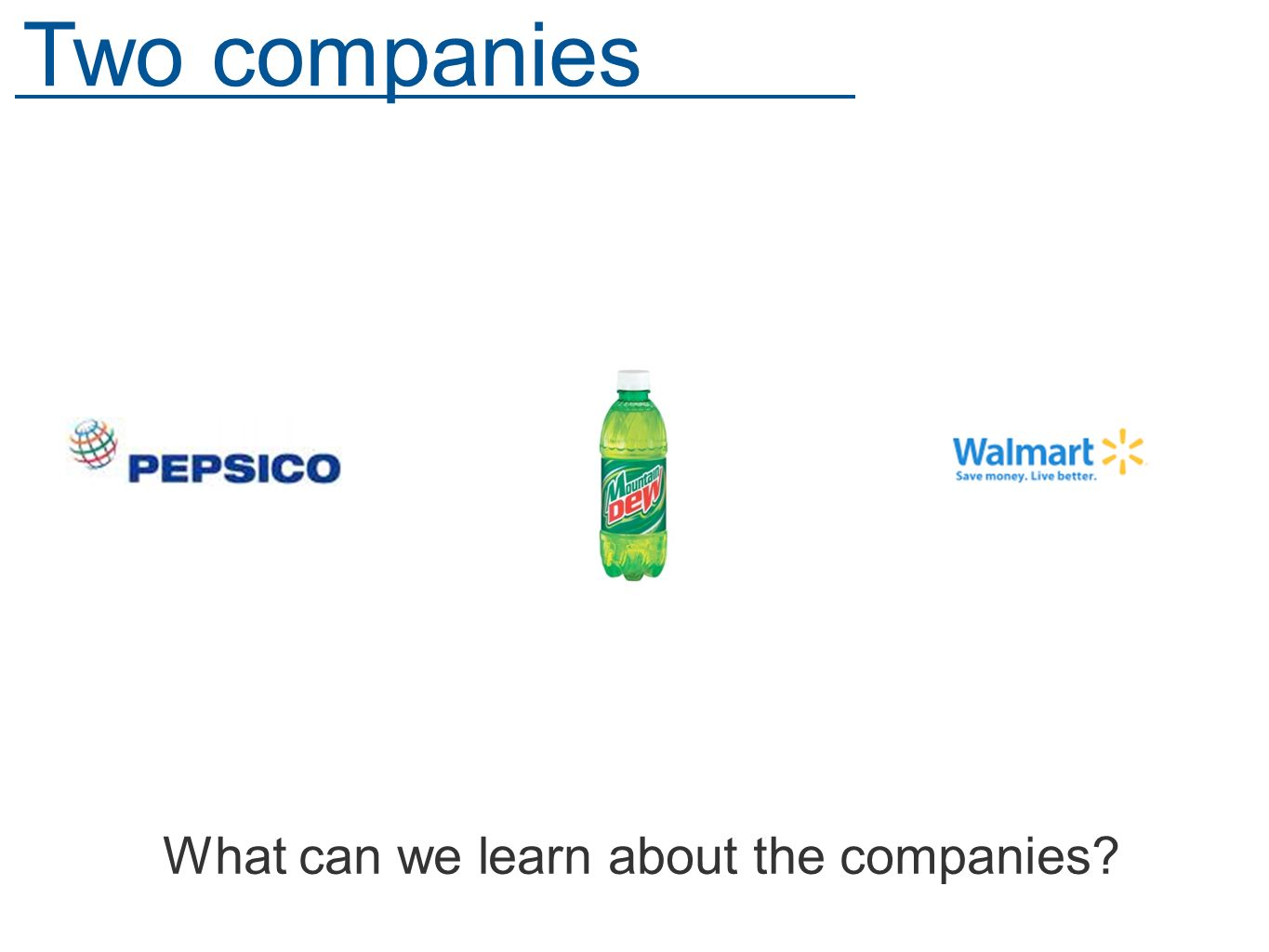 What can we learn about the companies Two companies