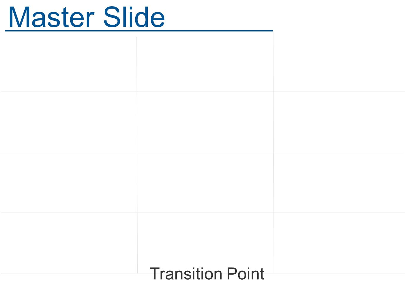 Transition Point Master Slide