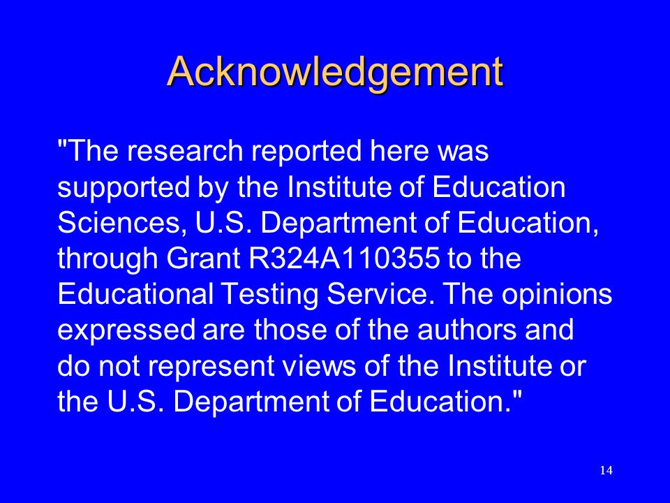 Acknowledgement The research reported here was supported by the Institute of Education Sciences, U.S.
