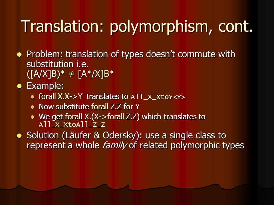 Translation: polymorphism, cont.