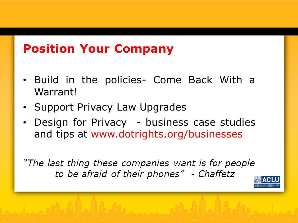 Position Your Company Build in the policies- Come Back With a Warrant.