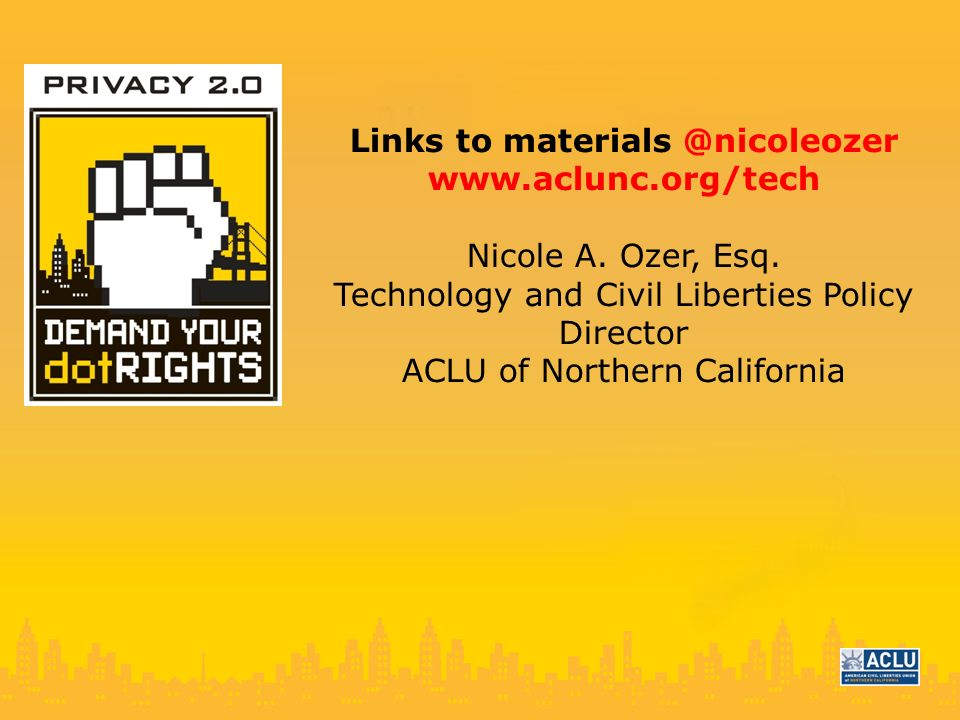 Links to materials @nicoleozer www.aclunc.org/tech Nicole A.