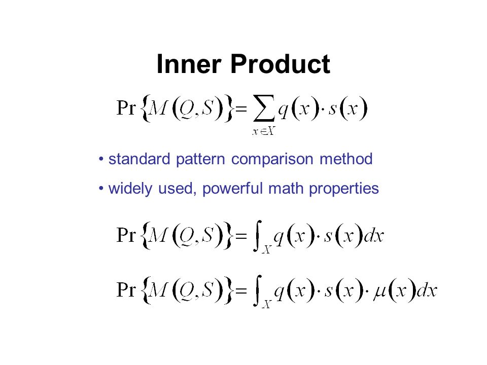 Inner Product standard pattern comparison method widely used, powerful math properties