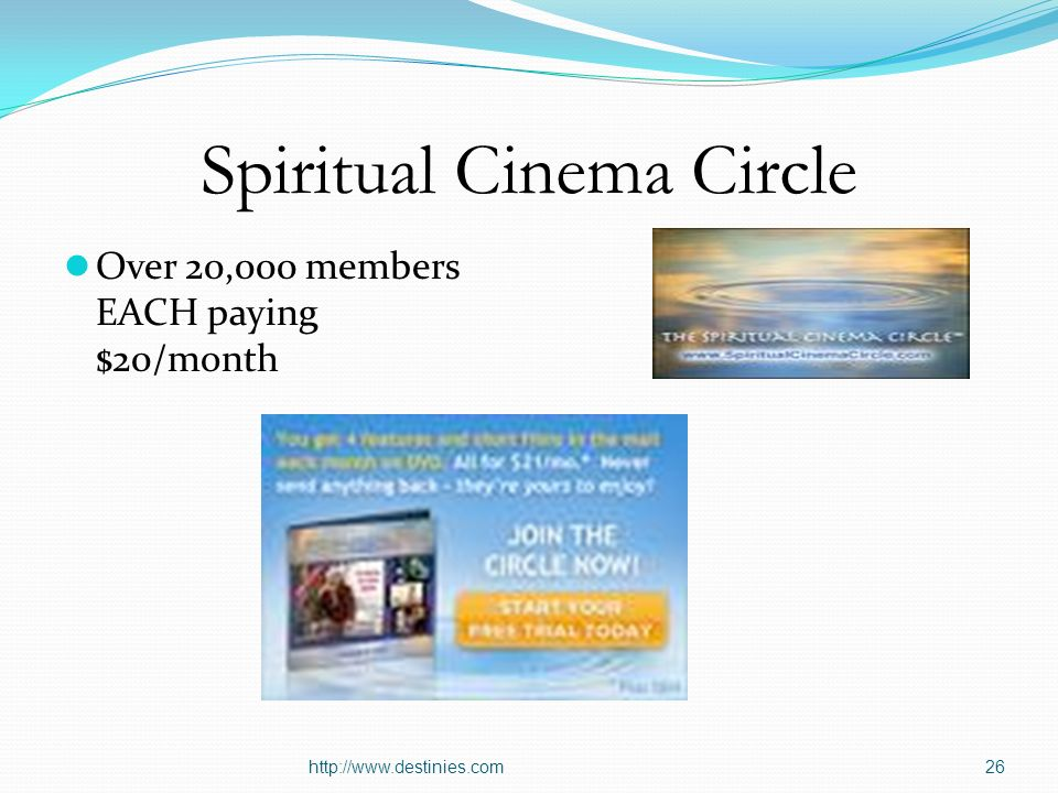 Spiritual Cinema Circle Over 20,000 members EACH paying $20/month