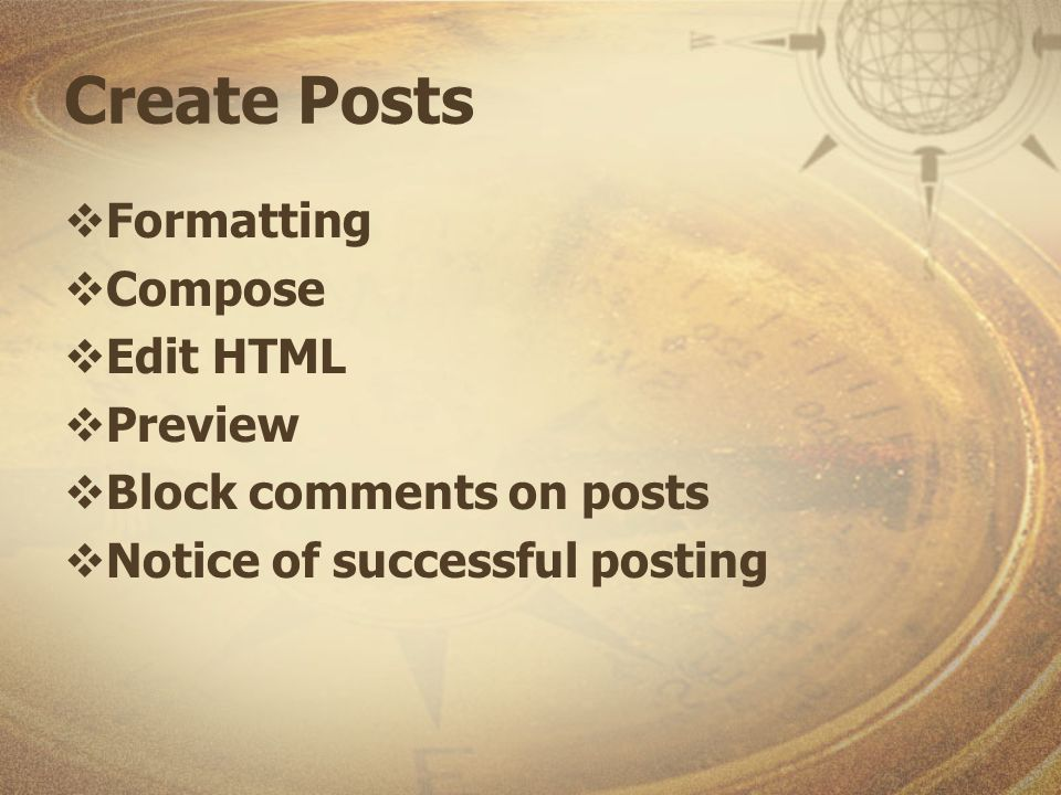 Create Posts Formatting Compose Edit HTML Preview Block comments on posts Notice of successful posting