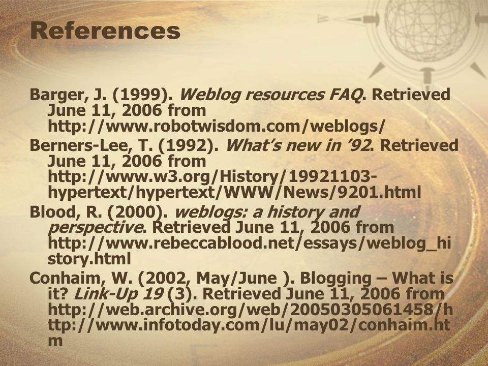 References Barger, J. (1999). Weblog resources FAQ.