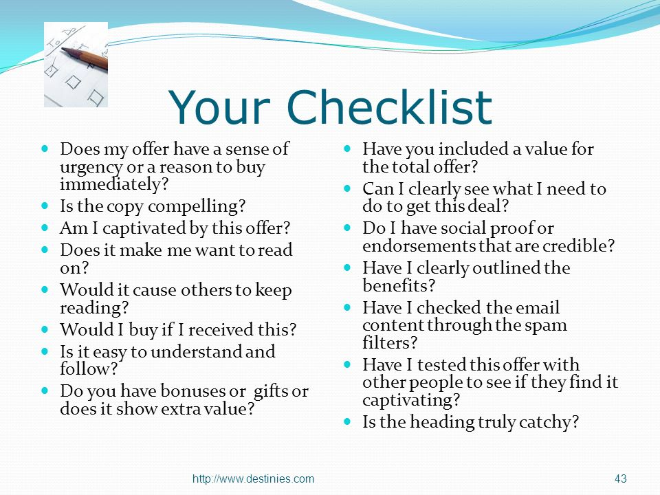 Your Checklist Does my offer have a sense of urgency or a reason to buy immediately.