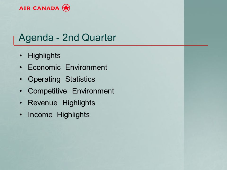 Agenda - 2nd Quarter Highlights Economic Environment Operating Statistics Competitive Environment Revenue Highlights Income Highlights