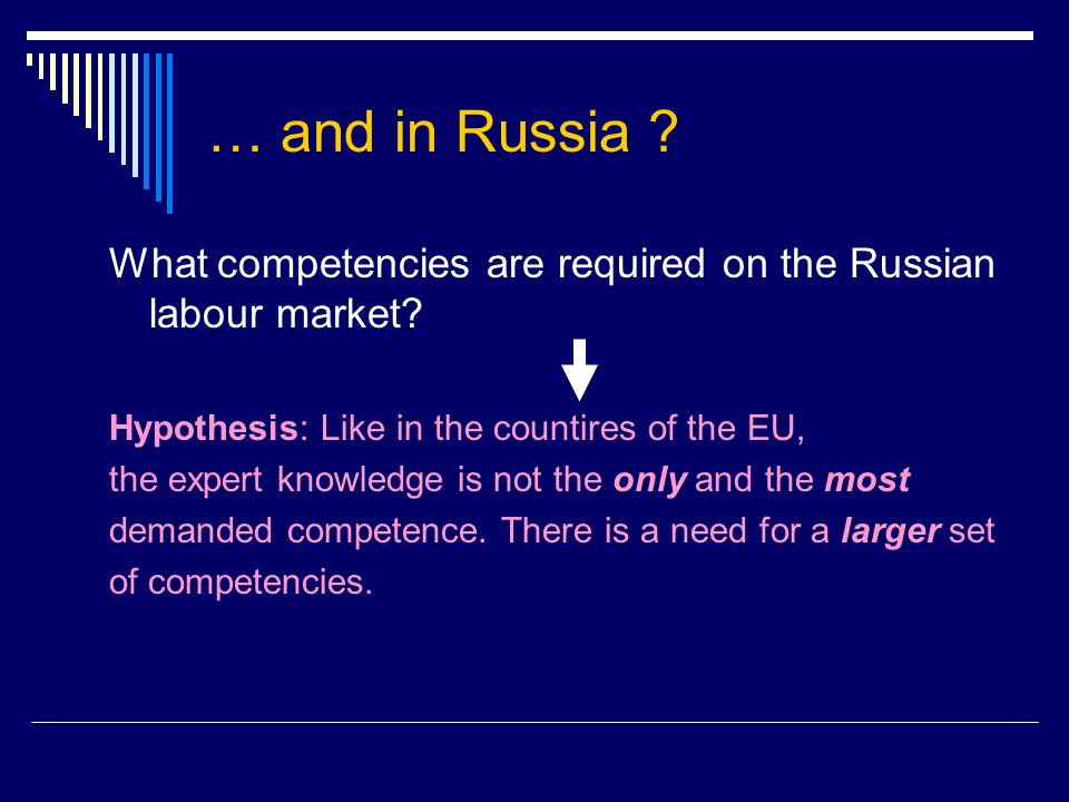 … and in Russia . What competencies are required on the Russian labour market.