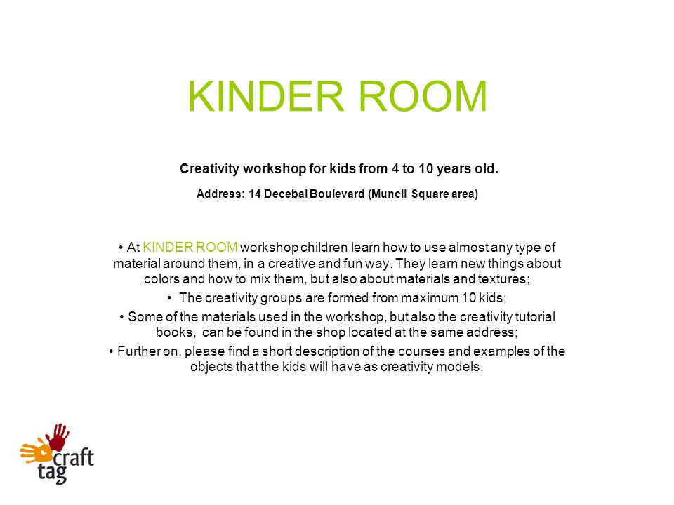 At KINDER ROOM workshop children learn how to use almost any type of material around them, in a creative and fun way.
