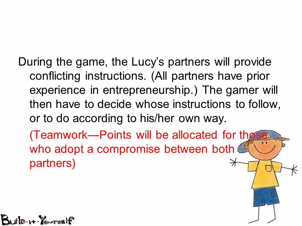 During the game, the Lucys partners will provide conflicting instructions.