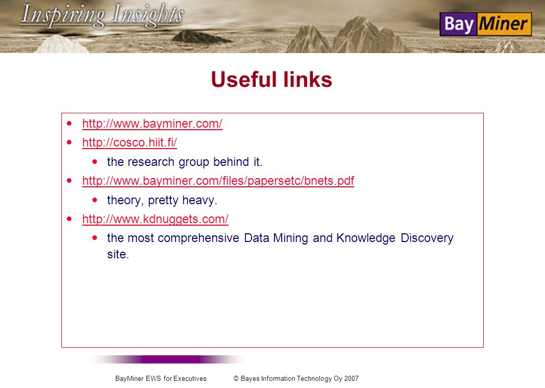 BayMiner EWS for Executives © Bayes Information Technology Oy 2007 Predicting risk using BayMiner EWS, steps during the use.