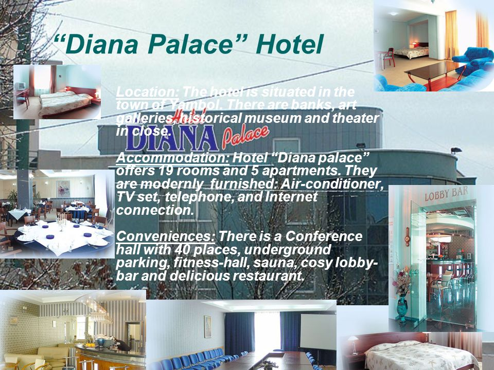 Diana Palace Hotel Location: The hotel is situated in the town of Yambol.