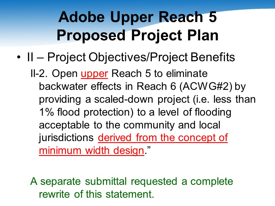 Adobe Upper Reach 5 Proposed Project Plan II – Project Objectives/Project Benefits II-2.