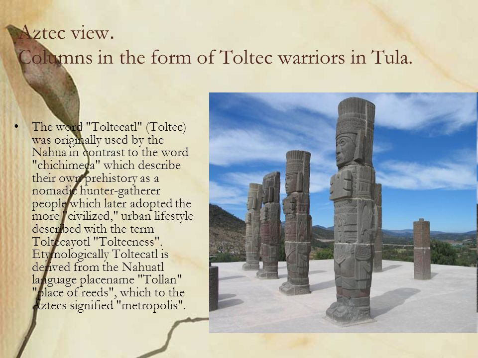 Aztec view. Columns in the form of Toltec warriors in Tula.