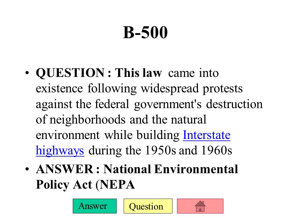 Question Answer B-400 QUESTION : The focus of the National Environmental Policy Act was the establishment of a U.S.