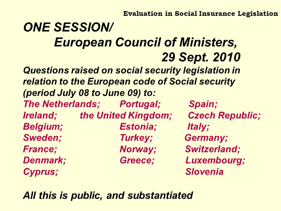 Evaluation in Social Insurance Legislation ONE SESSION/ European Council of Ministers, 29 Sept.