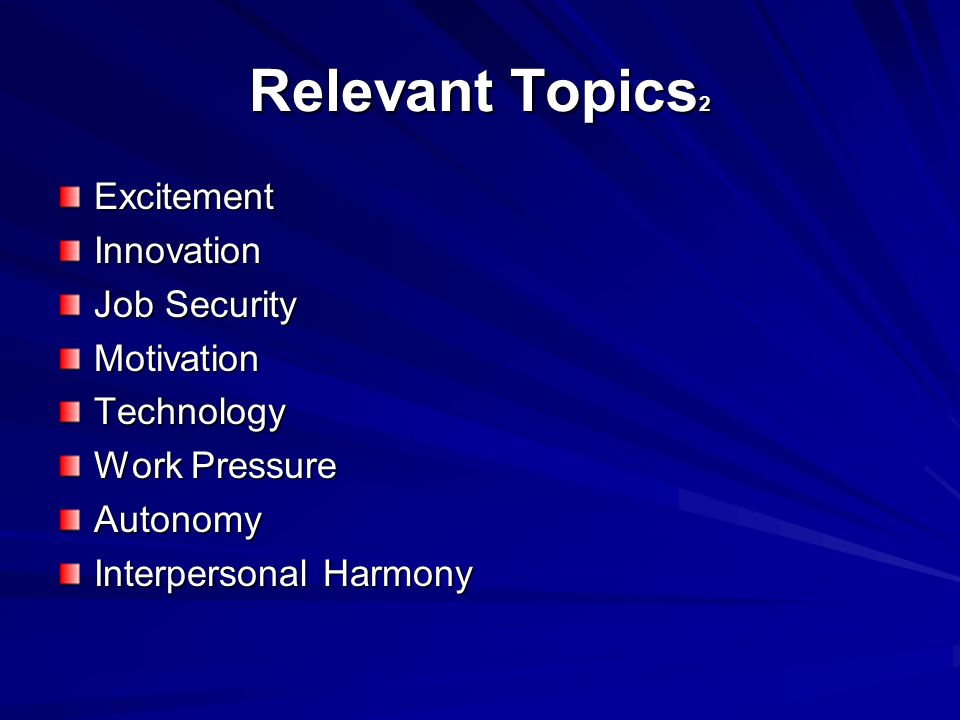 Relevant Topics Company Benefits Job Content Management People orientation Monetary issues Training and Career Development Company Action Bias Bureaucracy