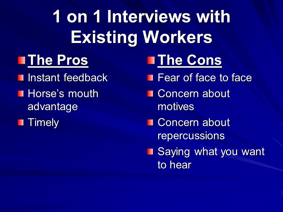 Traditional Tools for Determining Worker Needs 1 on 1 Interviews with Existing Workers Exit Interviews Group Forums with Existing Workers Focus Groups Questionnaires to terminated workers Scuttlebutt