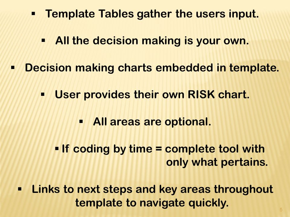 Template Tables gather the users input. All the decision making is your own.