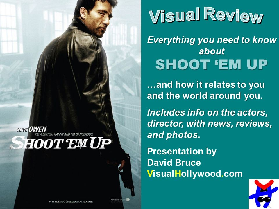 Everything you need to know about SHOOT EM UP …and how it relates to you and the world around you.