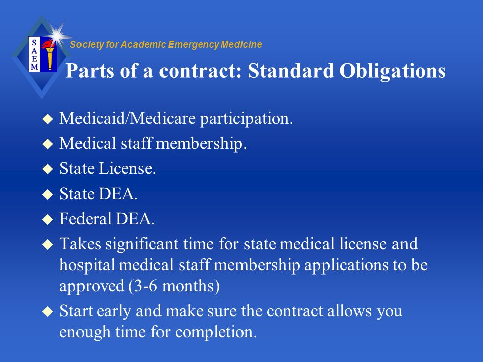Society for Academic Emergency Medicine Parts of a contract: Standard Obligations u Medicaid/Medicare participation.