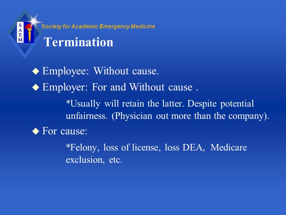 Society for Academic Emergency Medicine Termination u Employee: Without cause.