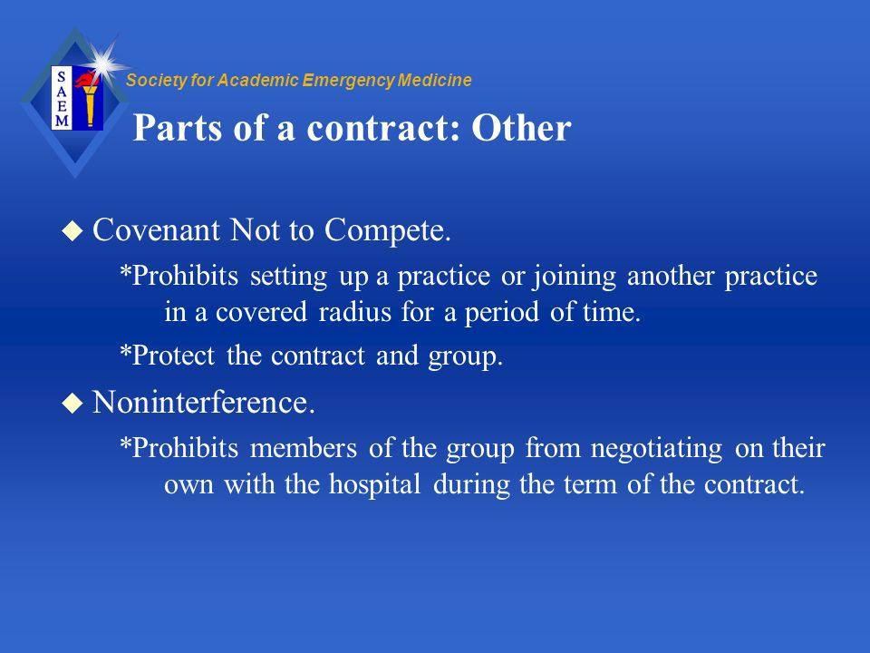 Society for Academic Emergency Medicine Parts of a contract: Other u Covenant Not to Compete.