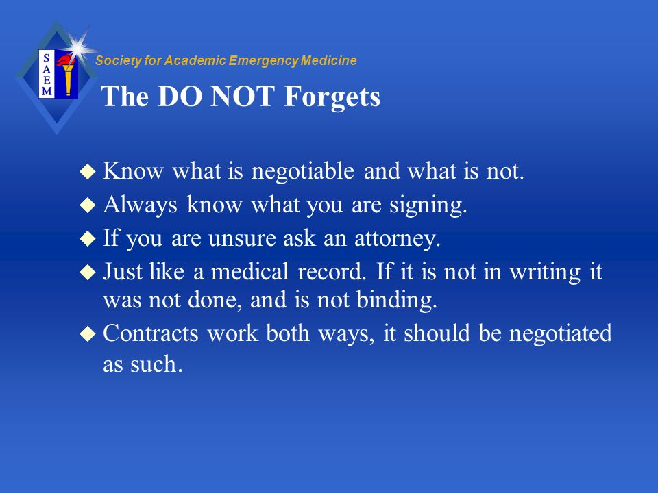 Society for Academic Emergency Medicine The DO NOT Forgets u Know what is negotiable and what is not.
