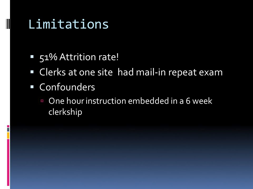 Limitations 51% Attrition rate.