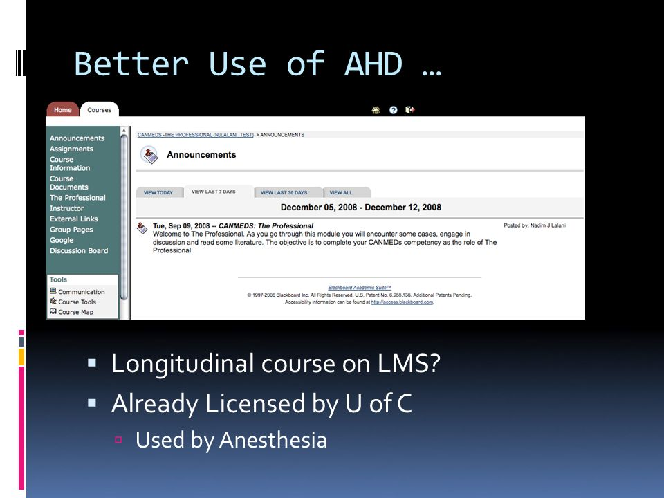 Better Use of AHD … Longitudinal course on LMS Already Licensed by U of C Used by Anesthesia