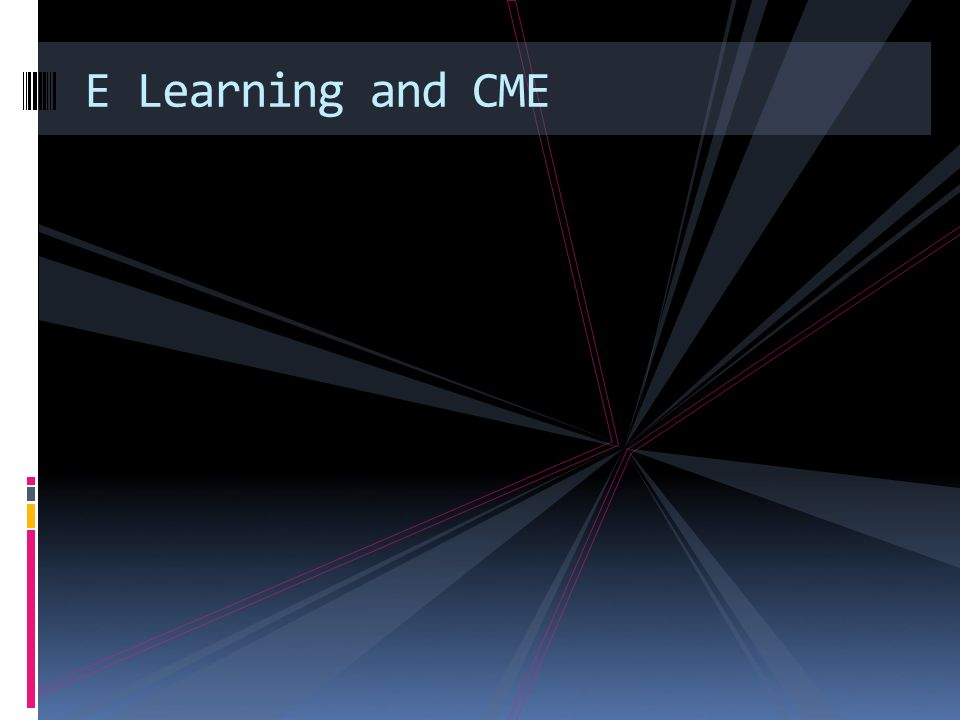 E Learning and CME