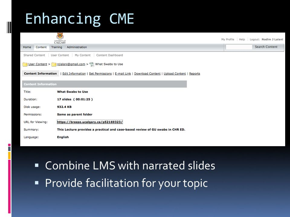 Enhancing CME Combine LMS with narrated slides Provide facilitation for your topic