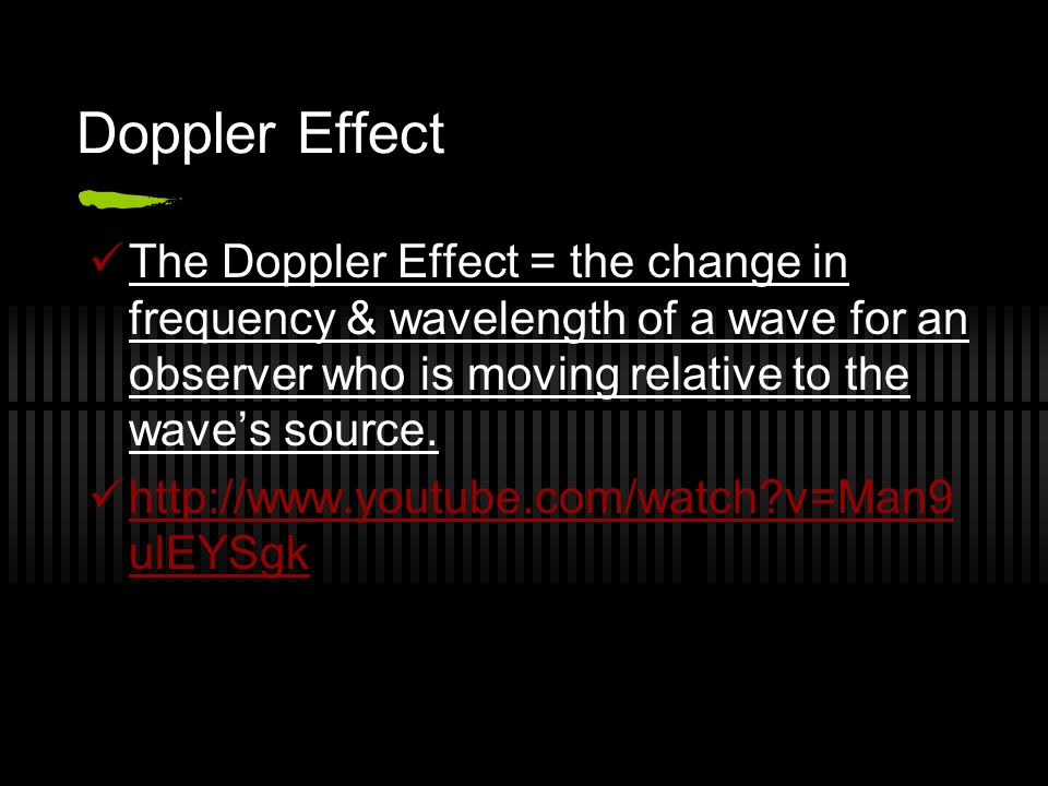 Doppler Effect The Doppler Effect = the change in frequency & wavelength of a wave for an observer who is moving relative to the waves source.